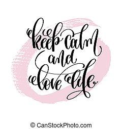 Bewahren Sie Ruhe und Liebe Leben Hand schriftlich schriftliches Zitat.