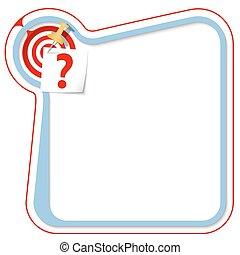 Blauer Rahmen für Ihren Text mit dem Tack, Ziel und Fragezeichen.