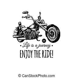 Das Leben ist eine Reise, genießen Sie die Fahrt inspirierenden Poster. Vector Handzeichner für MC-Label. Motorrad-Darstellung.