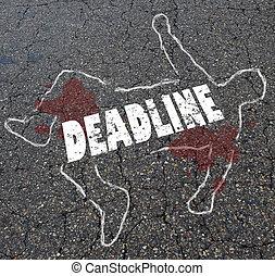 Deadline-Zeiten in Kreide, um das tote Körperwort zu beschreiben.