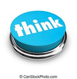 Denk nach - blauer Knopf