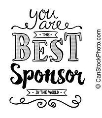Du bist der beste Sponsor des Welttypografischen Kunstposters.