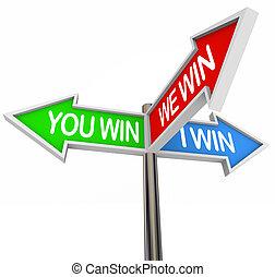 Du und ich gewinnen, wir sind alle Gewinner - drei Straßenschilder