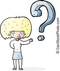 Eine Frau mit Fragen.