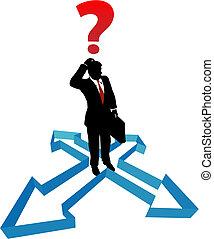 Frag den Geschäftsmann in der Entscheidungsrichtung