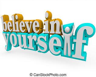 Glauben Sie an sich - drei Worte