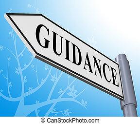 Guidance-Schild bedeutet Beratung und Unterstützung 3d Illustration.