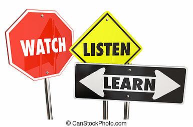 Hören Sie zu lernen, sehen Sie zu verstehen Warnzeichen 3d Illustration.