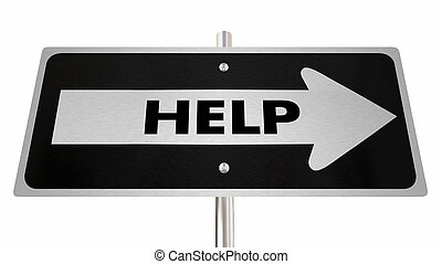 Hilfe zur Unterstützung Pfeil-Pfeilstraße Schild 3d Abbildung.