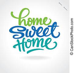 'home, beschriftung, hand, home', lieb