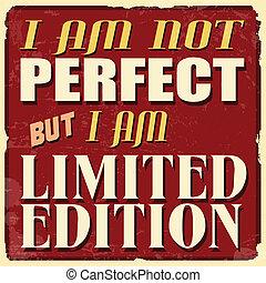 Ich bin nicht perfekt, aber ich bin limitierter Auflage-Poster.