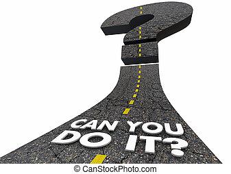 Können Sie es tun, Vertrauen Straßen Fragezeichen Wörter 3d machen Illustration.