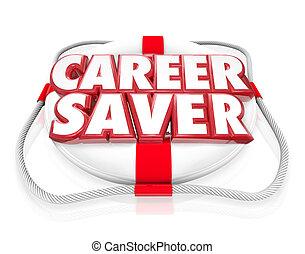 Karriereretter, Lebensretter, Karriererettung