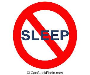 Kein Schlaf oder Schlaflosigkeit.