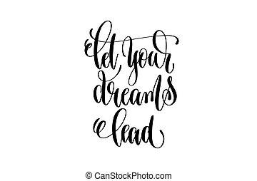 Lass deine Träume schwarze und weiße Handschriften führen.