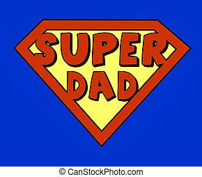 Lustiger Super-Dad-Schild