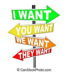 Meine Wünsche und Bedürfnisse gegen deine - egoistische Begierden auf Schildern