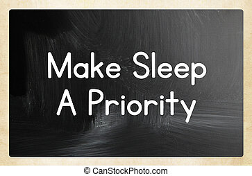 Schlaf eine Priorität.