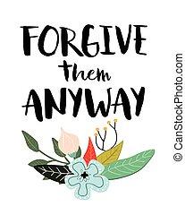 sie, vergeben, anyway