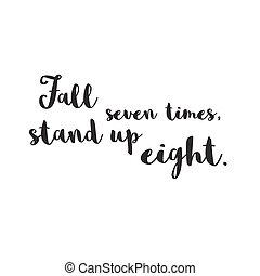 Sieben Mal fallen, acht aufstehen. Zitat