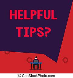 Textzeichen mit hilfreichen Tipps Frage. Conceptual photo secret information or advice given to be useful knowledge.
