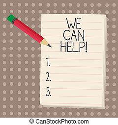 Textzeichen zeigen, dass wir helfen können. Konzeptfoto Wir unterstützen Sie bei der Beratung Service Lösungen.