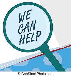 Textzeichen zeigen, dass wir helfen können. Konzeptfoto Wir unterstützen Sie bei der Beratung Service Lösungen