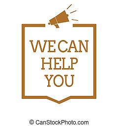 Textzeichen zeigen, dass wir Ihnen helfen können. Konzeptionelle Foto-Unterstützung bietet Kunden-Service-Megaphone Lautsprecher braunen Rahmen Kommunikation wichtige Informationen.