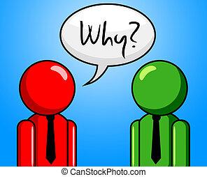 Warum Frage auf häufig gestellte Fragen und Antworten.