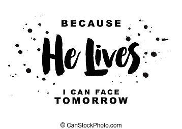 Weil er lebt, kann ich mich morgen sehen.