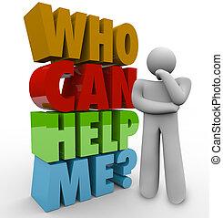 Wer kann mir helfen, Denker Mann brauchen Kundenunterstützung.