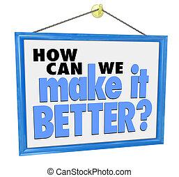 Wie können wir es besser machen, Frage-Schild Kunden Support F.