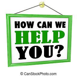 Wie können wir Ihnen helfen, den Laden zu hängen, hilfreichen Service