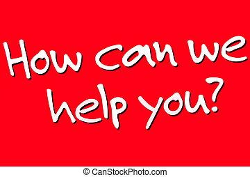 Wie können wir Ihnen helfen zu unterschreiben.