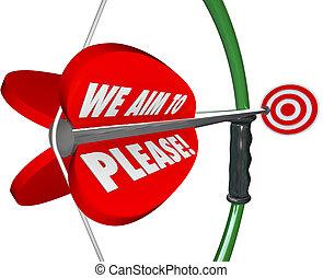 Wir zielen darauf ab, Wörter Pfeil Kundenzufriedenheit Service.