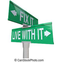 Zwei Zeichen bringen es in Ordnung oder leben mit einem Problem, das toleriert oder verbessert wird